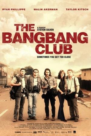 <u><strong>The</strong></u> Bang Bang Club (2010) มือจับภาพช็อคโลก - Cover