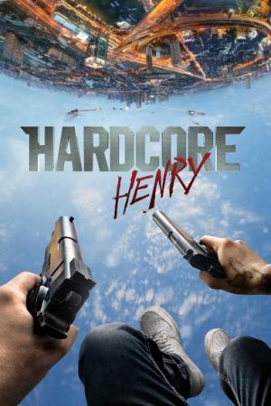 Hardcore Henry เฮนรี่โคตรฮาร์ดคอร์ (2016) - Cover