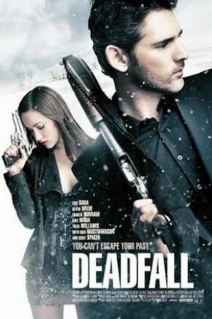 Deadfall (2012) คู่โจรกรรมมหาประลัย - Cover