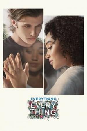 Everything, Everything (2017) : ทุกสิ่ง, ทุก ๆ สิ่ง...คือเธอ