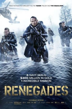 Renegades (2017) เรเนเกดส์ ทีมยุทธการล่าโคตรทองใต้สมุทร - Cover
