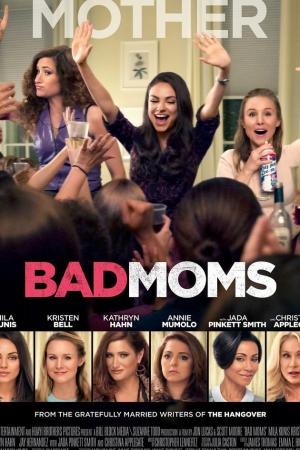 Bad Moms (2016) : มันส์ล่ะค่ะ คุณแม่