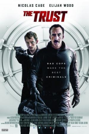 The Trust (2016) : คู่ปล้นตำรวจแสบ