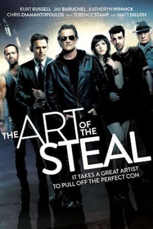 The Art of the Steal (2013) : ขบวนการโจรปล้นเหนือเมฆ - Cover