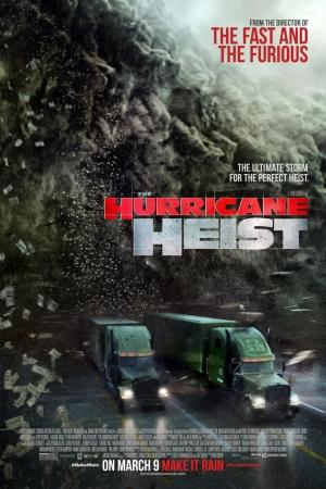 The Hurricane Heist (2018) : ปล้นเร็วฝ่าโคตรพายุ - Cover
