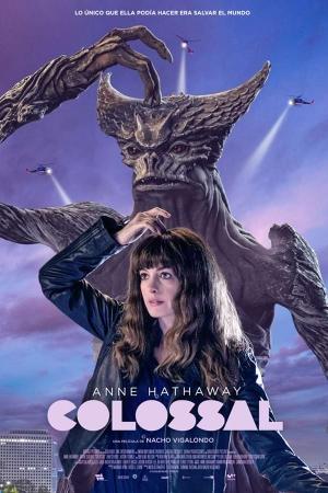 Colossal (2017) คอลอสซาน ทั้งจักรวาลเป็นของเธอ - Cover