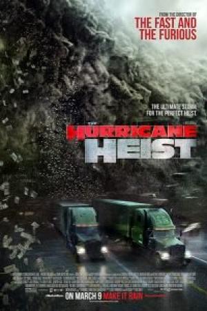 The Hurricane Heist 2018 : ปล้นเร็วฝ่าโคตรพายุ HD พากย์ไทยมาสเตอร์ - Cover
