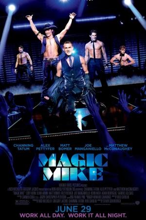 Magic Mike เขย่าฝันสะบัดซิกแพค (2012) - Cover